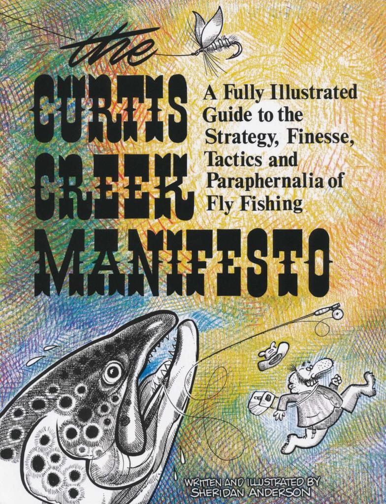 Curtis Creek Manifesto: Ein bisschen irre, dieses Lehrbuch über das Fliegenfischen. Wir finden's gut!