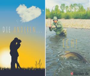"""Anglerspruch: Die anderen """"tanzen"""" verliebt durch die Welt, ich bin angeln!"""