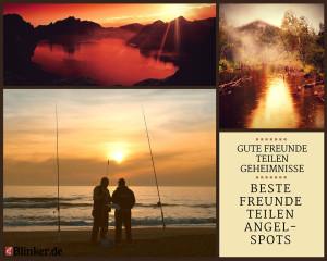 Angelspruch: Gute Freunde teilen Geheimnisse. Beste Freunde teilen Angel-Spots!