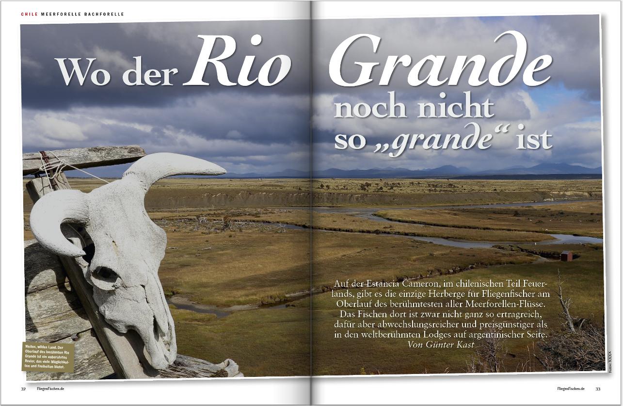 Kaum ein Europäer hat bislang am Oberlauf des Rio Grande in Chile gefischt. Günter Fast war dort und erzählt in der Reiseausgabe von Fliegenfischen seine Erlebnisse.